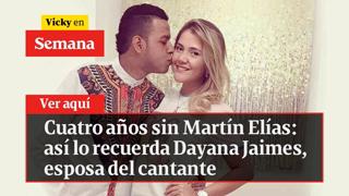 🔴 Cuatro años sin Martín Elías: así lo recuerda Dayana Jaimes, esposa del cantante | Vicky en Semana